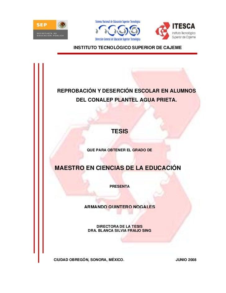 INSTITUTO TECNOLÓGICO SUPERIOR DE CAJEME      REPROBACIÓN Y DESERCIÓN ESCOLAR EN ALUMNOS          DEL CONALEP PLANTEL AGUA...