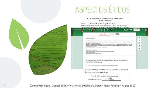 ASPECTOS ÉTICOS 32 (Domínguez y Macías-Ordóñez; 2004; Howe y Moses, 1999; Noreña, Moreno, Rojas y Rebolledo-Malpica, 2012)