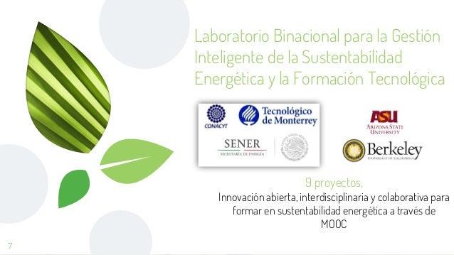 Laboratorio Binacional para la Gestión Inteligente de la Sustentabilidad Energética y la Formación Tecnológica 7 9 proyect...