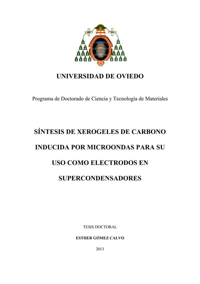 UNIVERSIDAD DE OVIEDO Programa de Doctorado de Ciencia y Tecnología de Materiales SÍNTESIS DE XEROGELES DE CARBONO INDUCID...