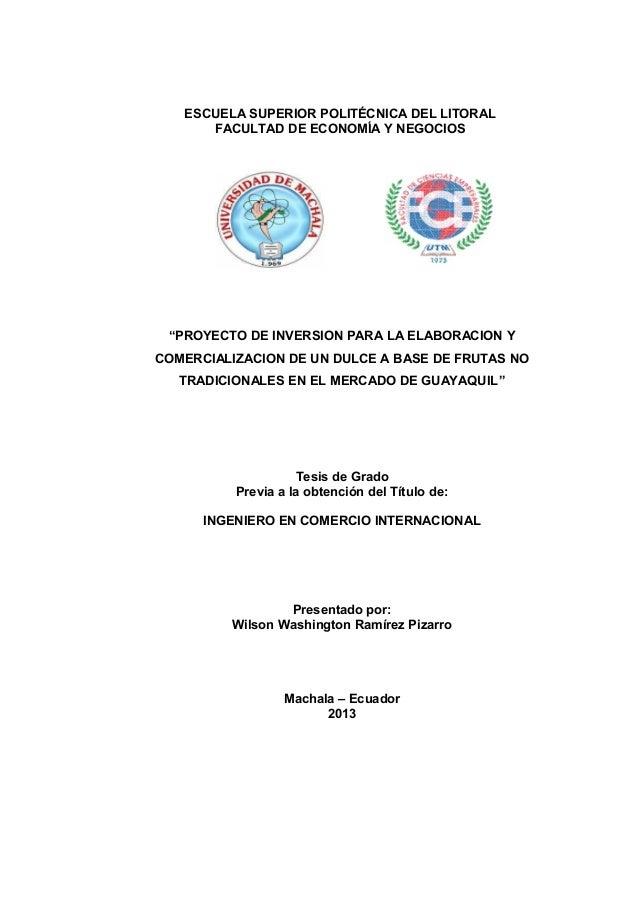 """ESCUELA SUPERIOR POLITÉCNICA DEL LITORAL      FACULTAD DE ECONOMÍA Y NEGOCIOS """"PROYECTO DE INVERSION PARA LA ELABORACION Y..."""