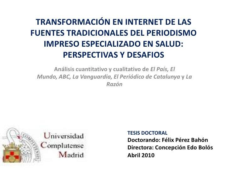 TRANSFORMACIÓN EN INTERNET DE LAS FUENTES TRADICIONALES DEL PERIODISMO IMPRESO ESPECIALIZADO EN SALUD: PERSPECTIVAS Y DESA...