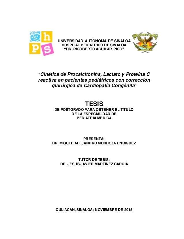"UNIVERSIDAD AUTÓNOMA DE SINALOA HOSPITAL PEDIATRICO DE SINALOA ""DR. RIGOBERTO AGUILAR PICO"" ""Cinética de Procalcitonina, L..."