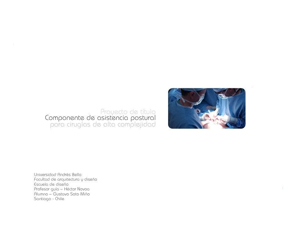 Proyecto de título      Componente de asistencia postural       para cirugías de alta complejidad     Universidad Andrés B...