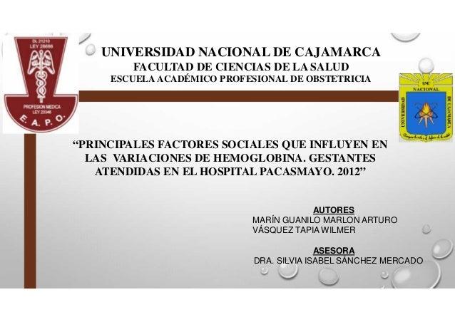 """UNIVERSIDAD NACIONAL DE CAJAMARCA FACULTAD DE CIENCIAS DE LA SALUD ESCUELA ACADÉMICO PROFESIONAL DE OBSTETRICIA """"PRINCIPAL..."""
