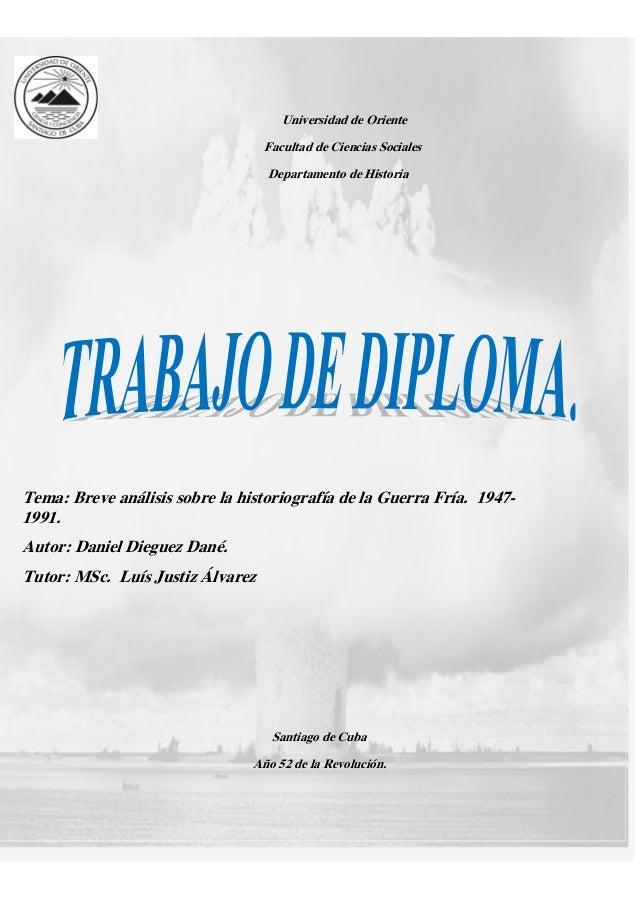 Universidad de Oriente Facultad de Ciencias Sociales Departamento de Historia Tema: Breve análisis sobre la historiografía...