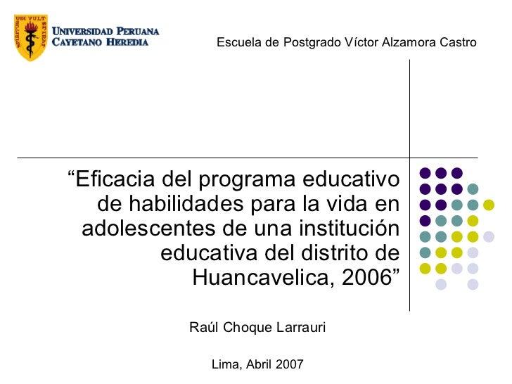 """""""Eficacia del programa educativo de habilidades para la vida en adolescentes de una institución educativa del distrito de ..."""