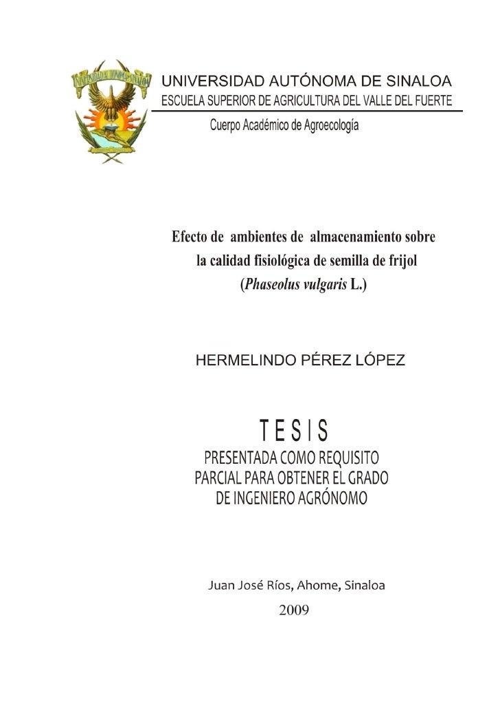 """La realización de esta tesis por HERMELINDO PÉREZ LÓPEZ, titulada""""Efecto de ambientes de almacenamiento sobre la calidad f..."""