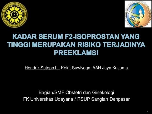 Hendrik Sutopo L., Ketut Suwiyoga, AAN Jaya Kusuma  Bagian/SMF Obstetri dan Ginekologi FK Universitas Udayana / RSUP Sangl...