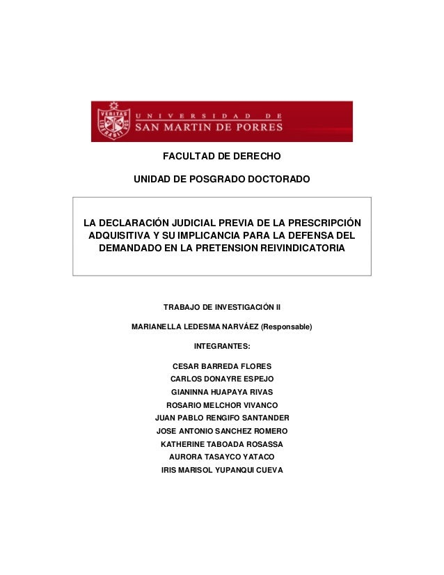 FACULTAD DE DERECHO  UNIDAD DE POSGRADO DOCTORADO  LA DECLARACIÓN JUDICIAL PREVIA DE LA PRESCRIPCIÓN  ADQUISITIVA Y SU IMP...