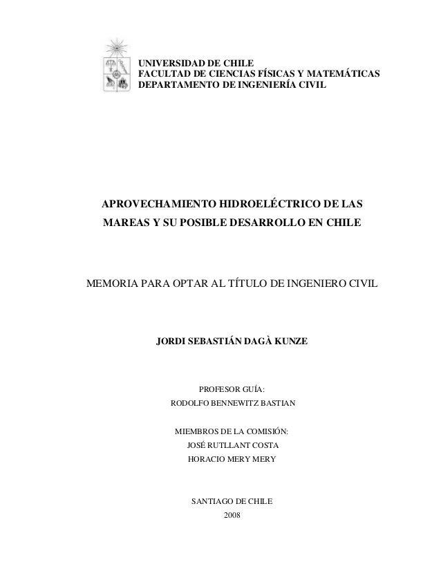 UNIVERSIDAD DE CHILE FACULTAD DE CIENCIAS FÍSICAS Y MATEMÁTICAS DEPARTAMENTO DE INGENIERÍA CIVIL APROVECHAMIENTO HIDROELÉC...