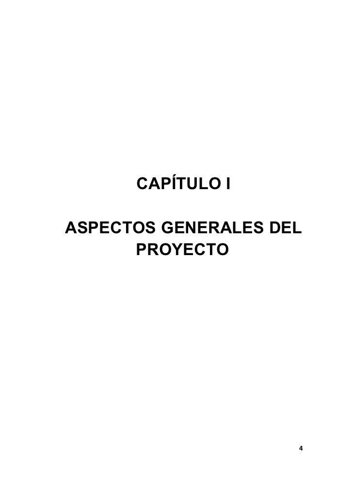 CAPÍTULO IASPECTOS GENERALES DEL      PROYECTO                     4