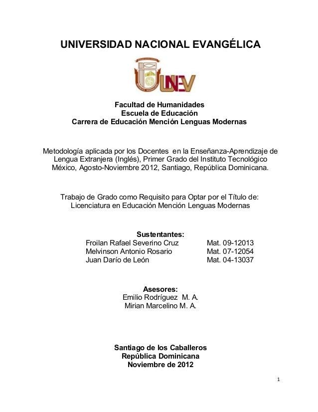 UNIVERSIDAD NACIONAL EVANGÉLICA Facultad de Humanidades Escuela de Educación Carrera de Educación Mención Lenguas Modernas...