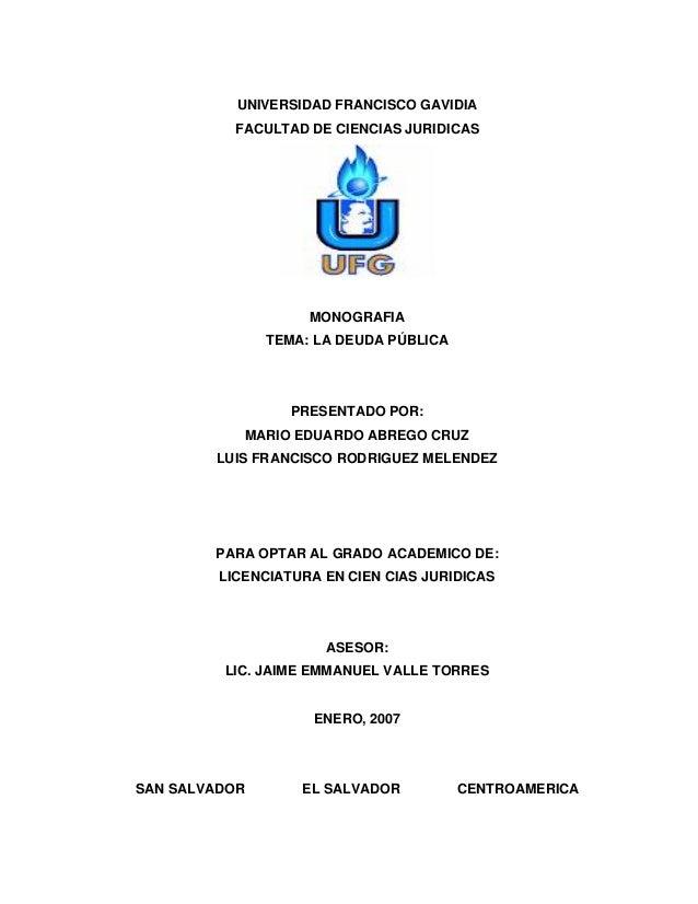 UNIVERSIDAD FRANCISCO GAVIDIA           FACULTAD DE CIENCIAS JURIDICAS                      MONOGRAFIA                 TEM...