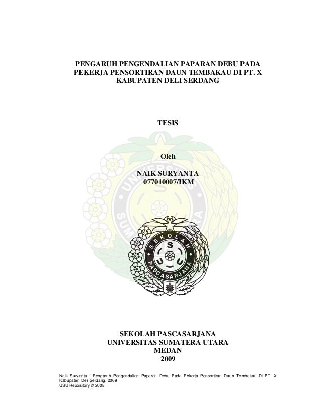 PENGARUH PENGENDALIAN PAPARAN DEBU PADA PEKERJA PENSORTIRAN DAUN TEMBAKAU DI PT. X KABUPATEN DELI SERDANG TESIS Oleh NAIK ...