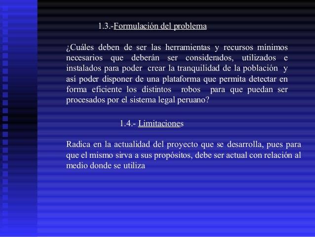 1.3.-Formulación del problema ¿Cuáles deben de ser las herramientas y recursos mínimos necesarios que deberán ser consider...