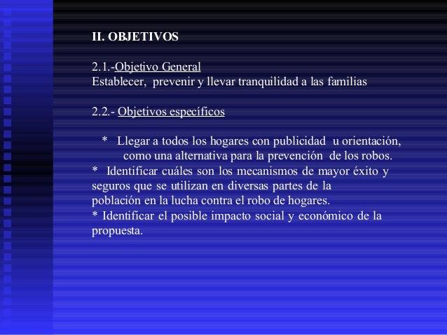 II. OBJETIVOS 2.1.-Objetivo General Establecer, prevenir y llevar tranquilidad a las familias 2.2.- Objetivos específicos ...