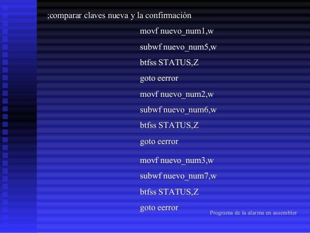 movf nuevo_num4,w subwf nuevo_num8,w btfss STATUS,Z goto eerror goto correcto eerror: incf conta00 cmp conta00,d'3' je laz...