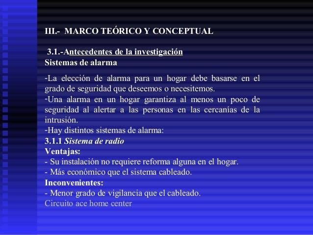 III.- MARCO TEÓRICO Y CONCEPTUAL 3.1.-Antecedentes de la investigación Sistemas de alarma -La elección de alarma para un h...