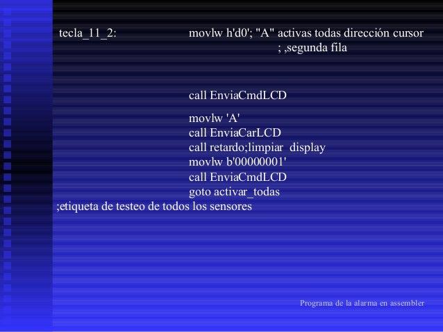 """tecla_14_2: movlw h'd3' ;""""confirmar"""" dirección cursor ,segunda fila call EnviaCmdLCD movlw 'C' call EnviaCarLCD call retar..."""