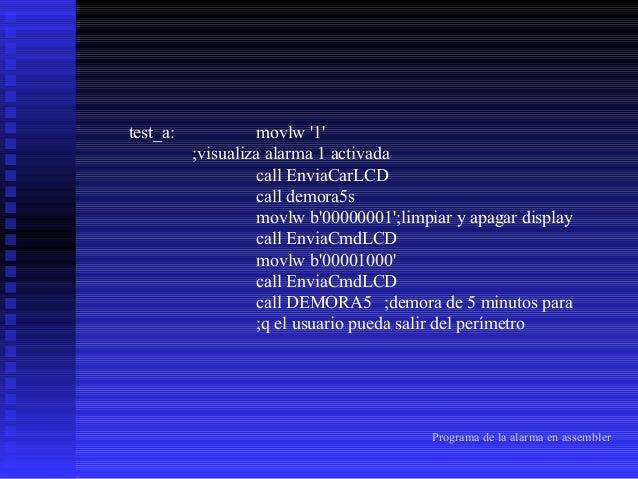 lazo:  btfsc PORTC,4 ; pin para resetear el programa goto reset btfss PORTC,0 ;es 1 ; testeo de la entrada goto lazo ; no ...