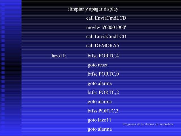 test_bcd: movlw '2' ;visualiza alarma 2 3 y 4 activada call EnviaCarLCD movlw ' ' call EnviaCarLCD movlw '3' call EnviaCar...