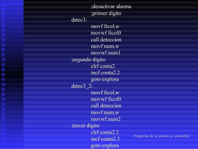 detec3_3: movf ficol,w movwf ficol0 call deteccion movf num,w movwf num3 ;cuarto digito clrf conta2.3 incf conta2.4 goto e...