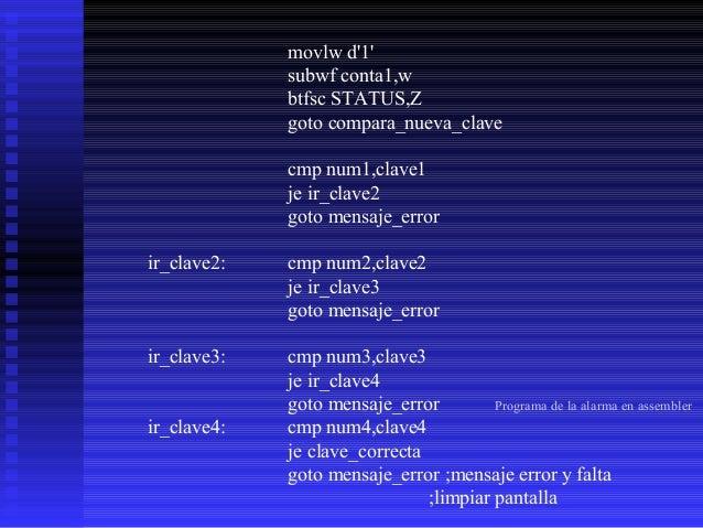 compara_nueva_clave: ;leer en EEPROM Y ;comparación de claves nuevas del usuario read 01h bcf STATUS,RP1 movwf dato1 movf ...