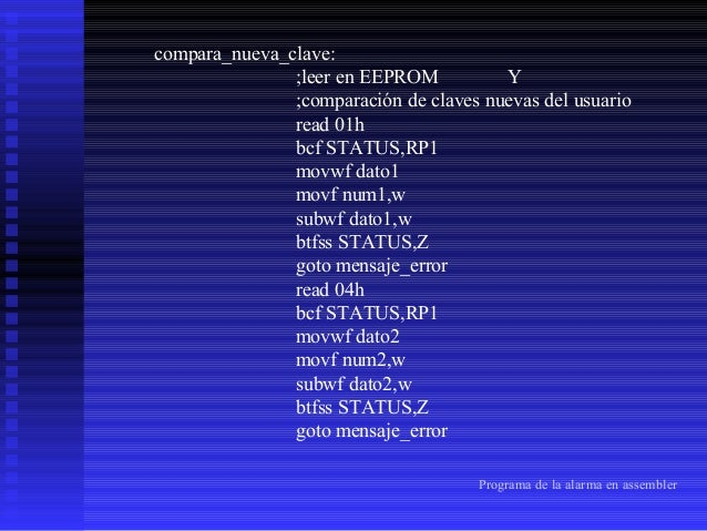 read 08h bcf STATUS,RP1 movwf dato3 movf num3,w subwf dato3,w btfss STATUS,Z goto mensaje_error read 12h bcf STATUS,RP1 mo...