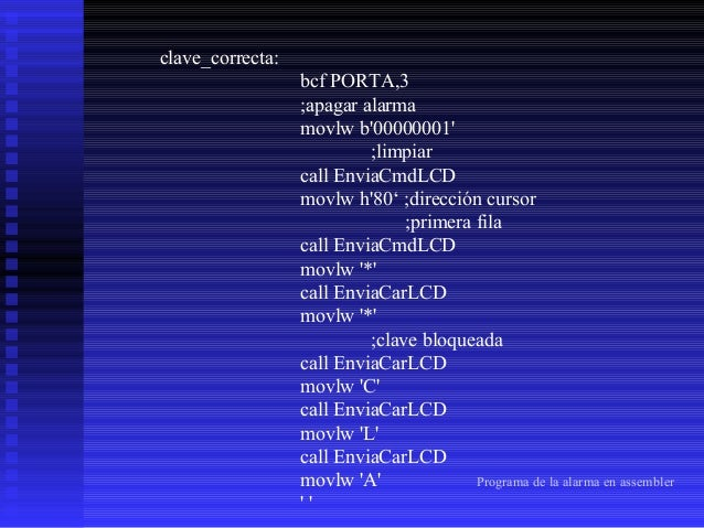 call EnviaCarLCD movlw 'V' call EnviaCarLCD movlw 'E' call EnviaCarLCD movlw call EnviaCarLCD movlw 'C' call EnviaCarLCD m...