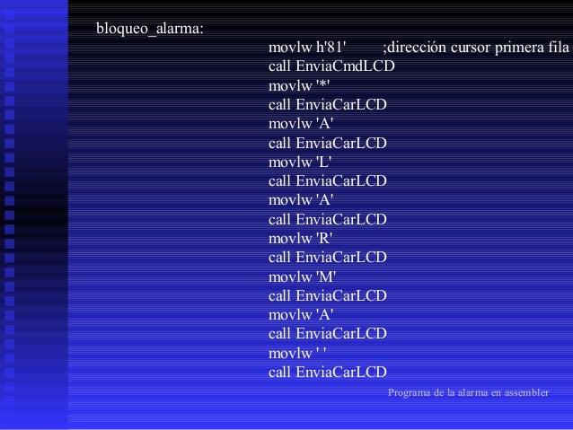 movlw 'B' call EnviaCarLCD movlw 'L' call EnviaCarLCD movlw 'O' call EnviaCarLCD movlw 'Q' call EnviaCarLCD movlw 'U' call...