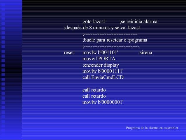 call EnviaCmdLCD movlw h'81' ;dirección cursor primera fila call EnviaCmdLCD movlw 'I' call EnviaCarLCD movlw 'N' call Env...