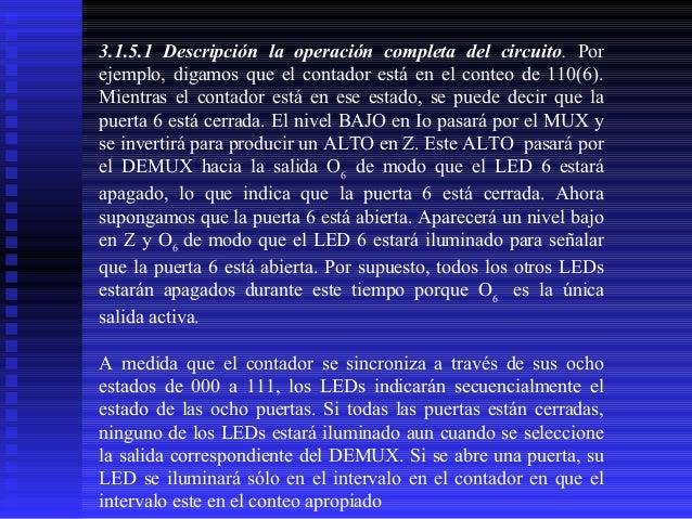 3.1.5.1 Descripción la operación completa del circuito. Por ejemplo, digamos que el contador está en el conteo de 110(6). ...