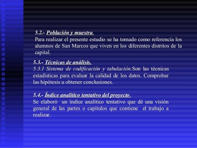 5.2.- Población y muestra. Para realizar el presente estudio se ha tomado como referencia los alumnos de San Marcos que vi...
