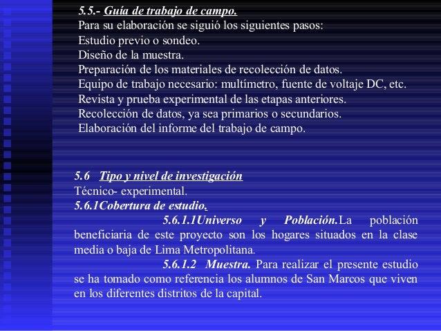 5.5.- Guía de trabajo de campo. Para su elaboración se siguió los siguientes pasos: Estudio previo o sondeo. Diseño de la ...