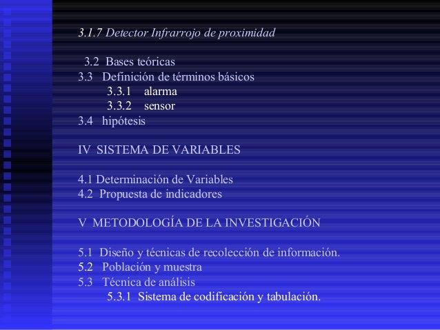 3.1.7 Detector Infrarrojo de proximidad 3.2 Bases teóricas 3.3 Definición de términos básicos 3.3.1 alarma 3.3.2 sensor 3....