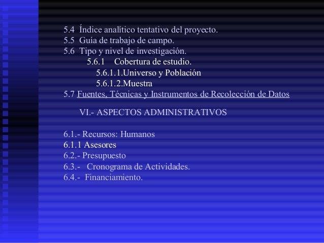 5.4 Índice analítico tentativo del proyecto. 5.5 Guía de trabajo de campo. 5.6 Tipo y nivel de investigación. 5.6.1 Cobert...