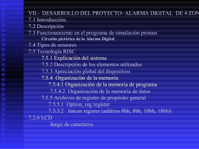 VII.- DESARROLLO DEL PROYECTO- ALARMA DIGITAL DE 4 ZON 7.1 Introducción: 7.2 Descripción 7.3 Funcionamiento en el programa...