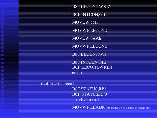 BSF STATUS,RP0 BCF EECON1,EEPGD BSF EECON1,RD BCF STATUS,RP0 MOVF EEDATA,W endm banco1 macro bsf STATUS,RP0 bcf STATUS,RP1...