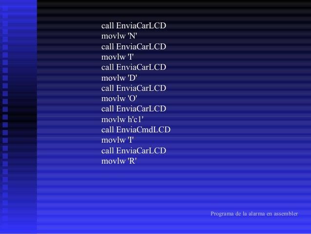 call EnviaCarLCD movlw ' ' call EnviaCarLCD movlw 'M' call EnviaCarLCD movlw 'E' call EnviaCarLCD movlw 'N' call EnviaCarL...