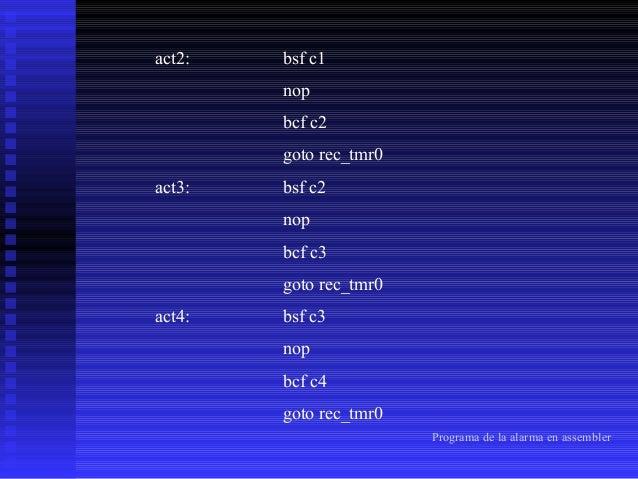 rec_tmr0:  movlw n_tmr0 movwf TMR0 bcf INTCON,T0IF retfie  ; bloque de detección detec: movf fila,W ;detección de solo dos...