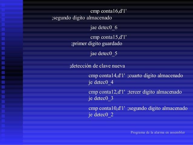 cmp conta9,d'1' je detec0  ;primer digito guardado  ;si conta9 es igual a 1  ;se va a etiqueta detec0(clave_correcta_a) ;d...