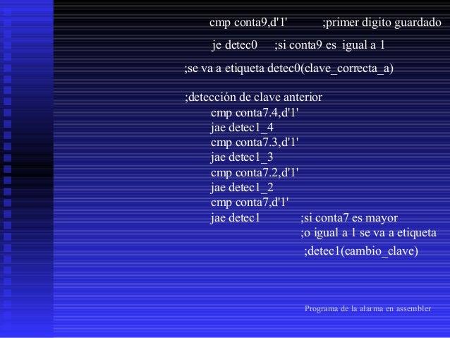 ;clave para desactivar alarma cmp conta2.4,d'1' jae detec3_4 cmp conta2.3,d'1' jae detec3_3 cmp conta2.2,d'1' jae detec3_2...