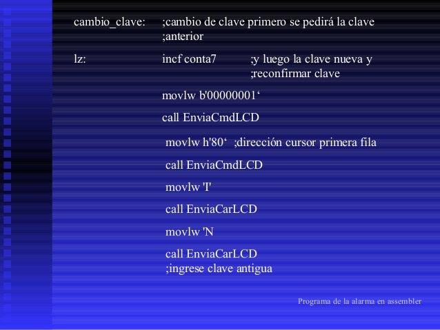 movlw 'G' call EnviaCarLCD movlw 'R' call EnviaCarLCD movlw 'E' call EnviaCarLCD movlw '.' call EnviaCarLCD movlw 'C' call...