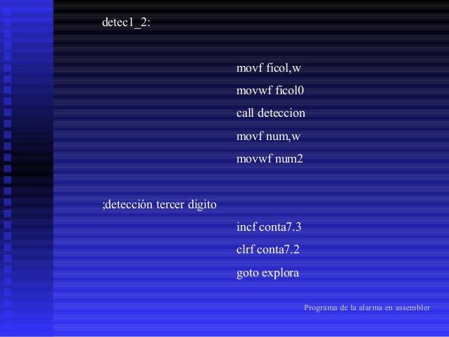 detec1_3: movf ficol,w movwf ficol0 call deteccion movf num,w movwf num3 ;detección cuarto digito incf conta7.4 clrf conta...