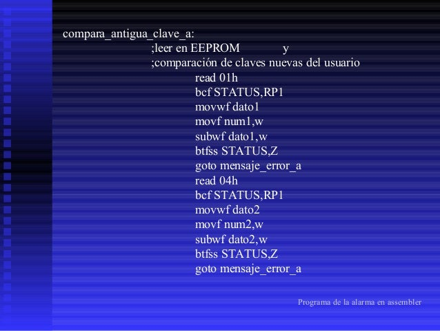 read 08h bcf STATUS,RP1 movwf dato3 movf num3,w subwf dato3,w btfss STATUS,Z goto mensaje_error_a read 12h bcf STATUS,RP1 ...