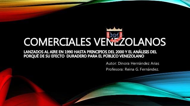 COMERCIALES VENEZOLANOS LANZADOS AL AIRE EN 1990 HASTA PRINCIPIOS DEL 2000 Y EL ANÁLISIS DEL PORQUÉ DE SU EFECTO DURADERO ...