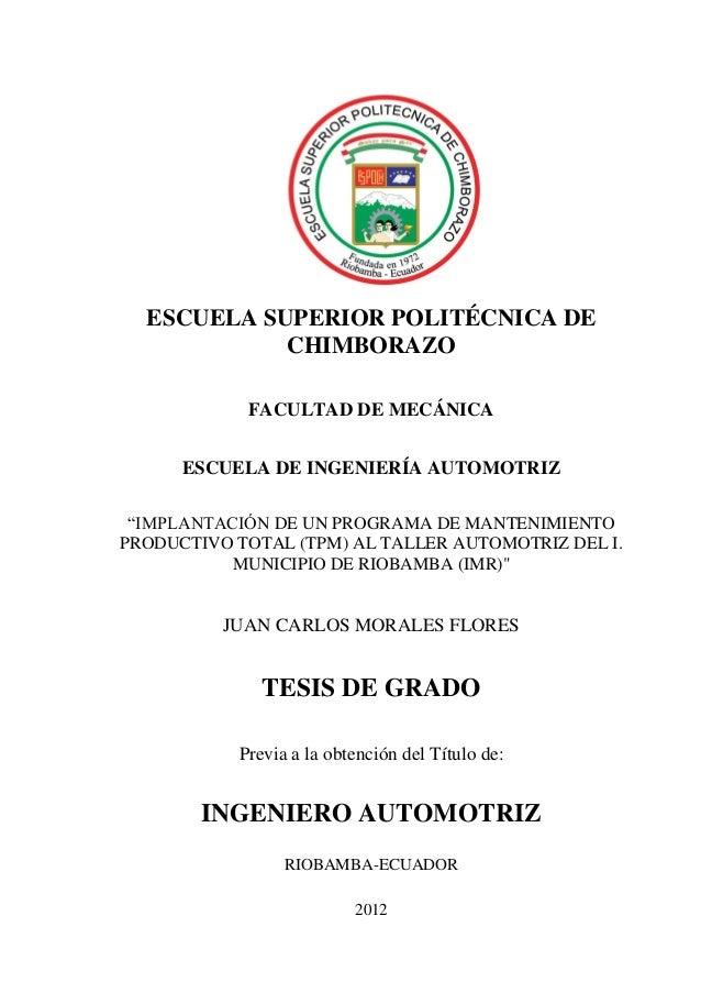 """ESCUELA SUPERIOR POLITÉCNICA DE CHIMBORAZO FACULTAD DE MECÁNICA ESCUELA DE INGENIERÍA AUTOMOTRIZ """"IMPLANTACIÓN DE UN PROGR..."""