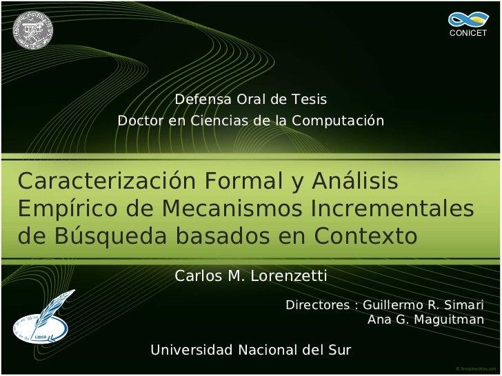 CONICET              Defensa Oral de Tesis       Doctor en Ciencias de la ComputaciónCaracterización Formal y AnálisisEmpí...