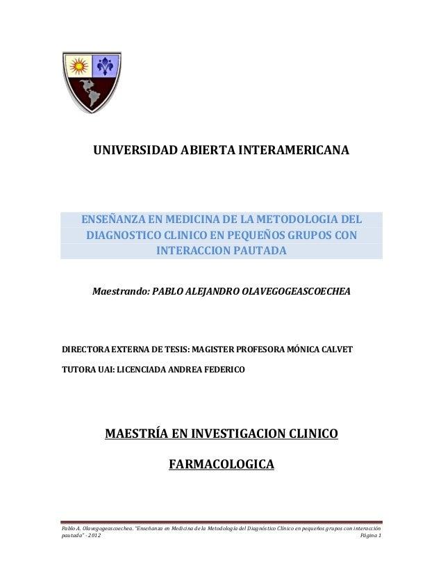 """Pablo A. Olavegogeascoechea. """"Enseñanza en Medicina de la Metodología del Diagnóstico Clínico en pequeños grupos con inter..."""